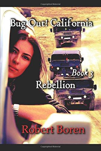 Bug Out! California Book 3: Rebellion