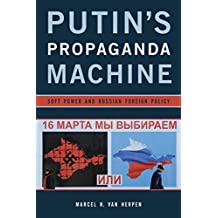 Putin's Propaganda Machine: Soft Power and Russian Foreign Policy (English Edition)
