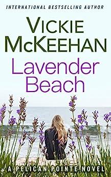 Lavender Beach (A Pelican Pointe Novel Book 8) by [McKeehan, Vickie]