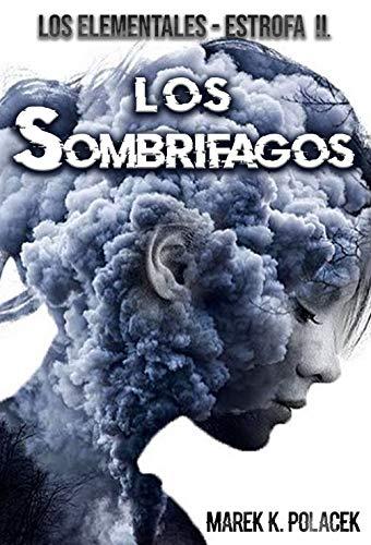Los Sombrífagos, El libro de fantasía, de terror, de ciencia ficción, juvenil y de magia: (La continuación del libro: La bola de ónix)