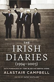 The Irish Diaries: Alastair Campbell (1994–2003) by [Campbell, Alastair]