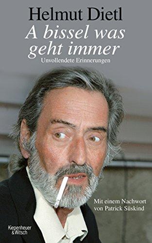 Buchseite und Rezensionen zu 'A bissel was geht immer: Unvollendete Erinnerungen' von Helmut Dietl