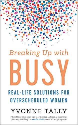 Pdf download free breaking up with busy solutions for the pdf download free breaking up with busy solutions for the overscheduled woman full download ebook by yvonne tally library online4454 fandeluxe Gallery