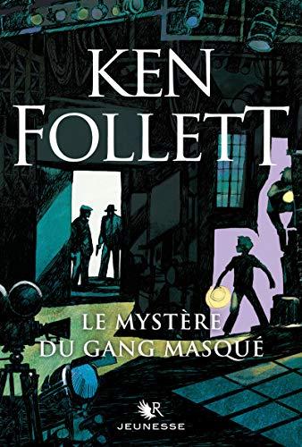Le Mystère du gang masqué par Ken FOLLETT