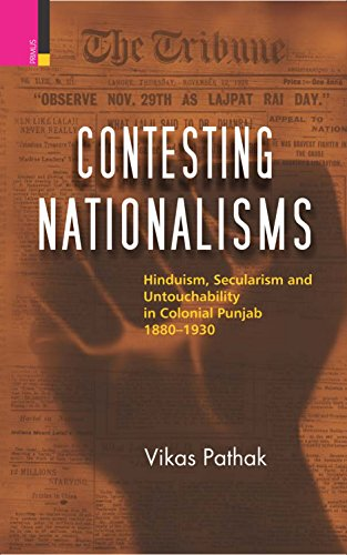 Contesting Nationalisms: Hinduism, Secularism and Untouchability in Colonial Punjab 1880-1930
