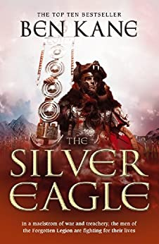 The Silver Eagle: (The Forgotten Legion Chronicles No. 2) by [Kane, Ben]