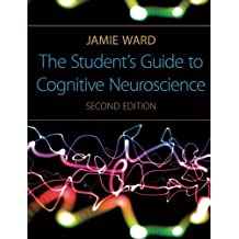 The Student's Guide to Cognitive Neuroscience, 2nd Edition by Jamie Ward (2009-12-04)