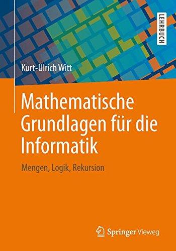 Mathematische Grundlagen für die Informatik: Mengen, Logik, Rekursion