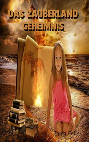 Das Zauberland Geheimnis: Geschichten, Gedichte und Bilder für Kinder