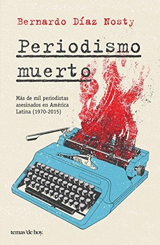 Periodismo muerto por Bernardo Díaz Nosty