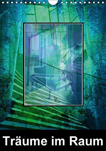 Träume im Raum (Wandkalender 2018 DIN A4 hoch): Ein Spiel mit dem Auge des Betrachters (Monatskalender, 14 Seiten ) (CALVENDO Orte) [Kalender] [Apr 01, 2017] Scheffler (GeSche), (Des Betrachters Auge)