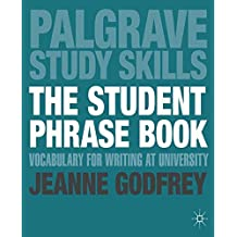 The Student Phrase Book: Vocabulary for Writing at University