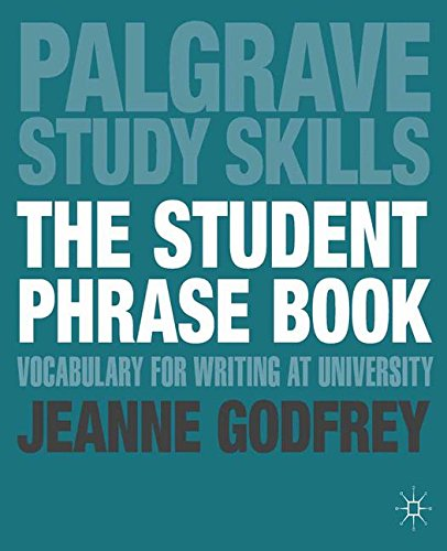 The Student Phrase Book: Vocabulary for Writing at University (Palgrave Study Skills)