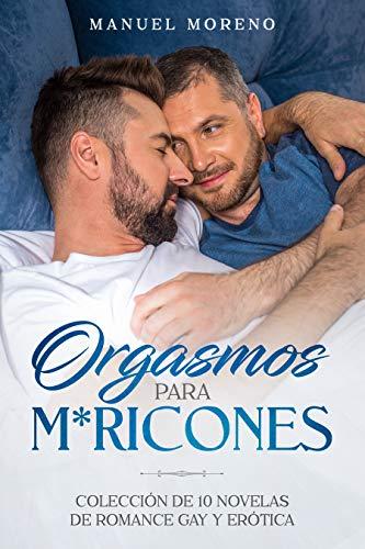 Orgasmos para M*ricones de Manuel Moreno
