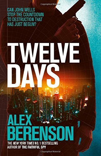 Twelve Days by Alex Berenson (2015-02-10)