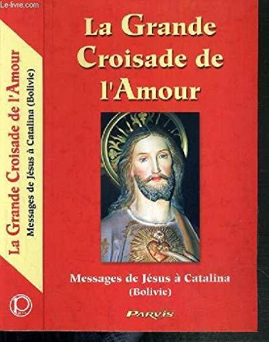LA GRANDE CROISADE DE L'AMOUR MESSAGE DE JESUS CHRIST