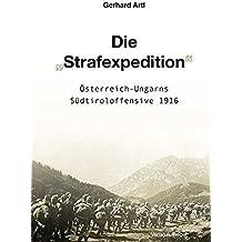 """Die """"Strafexpedition"""": Österreich-Ungarns Südtiroloffensive 1916"""