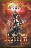 Scarica Libro La Rivolta dei Repidd I Quattro Reggenti Romanzo Fantasy (PDF,EPUB,MOBI) Online Italiano Gratis