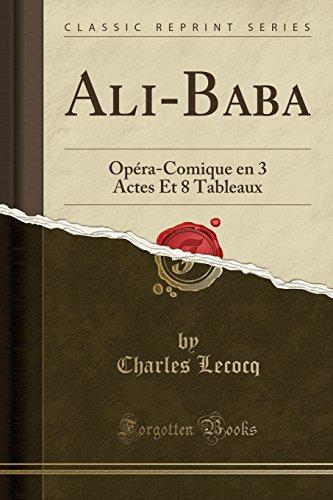 ali-baba-opera-comique-en-3-actes-et-8-tableaux-classic-reprint