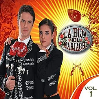 La Hija Del Mariachi Vol 1 Von La Hija Del Mariachi Bei Amazon Music Amazon De