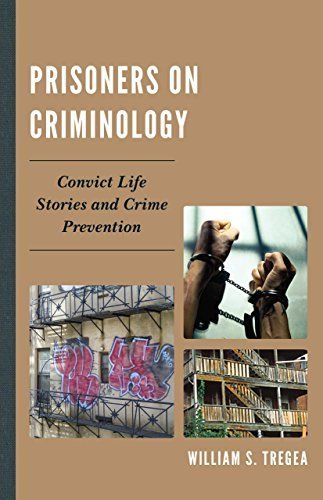 Prisoners on Criminology: Convict Life Stories and Crime Prevention by William S. Tregea (2014-06-25)