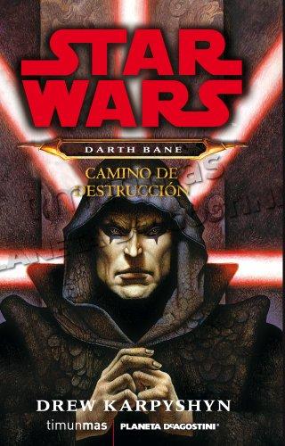 Darth Bane. Camino de destrucción: Star Wars (Star Wars Narrativa) por Drew Karpyshyn