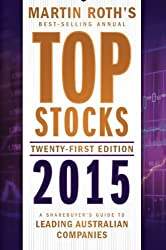 Top Stocks 2015: A Sharebuyer's Guide to Leading Australian Companies by Martin Roth (2015-02-02)