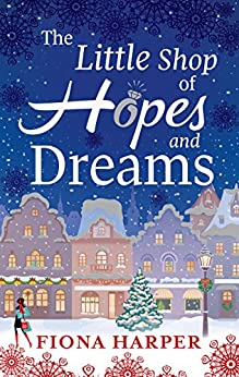 The Little Shop of Hopes and Dreams by [Harper, Fiona]