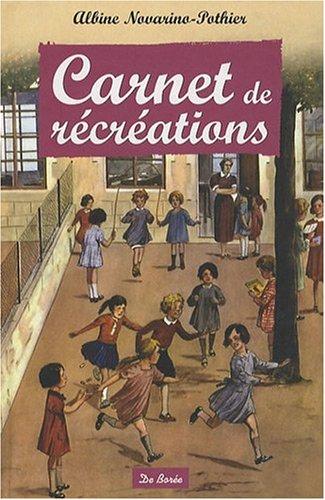 Carnet de récréations par Albine Novarino-Pothier
