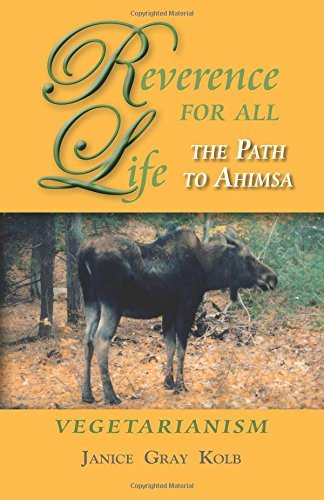 Reverence For All Life: The Path to Ahimsa: Vegetarianism by Janice Gray Kolb (2012-09-12)