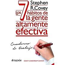 Los 7 hábitos de la gente altamente efectiva. Cuaderno de trabajo