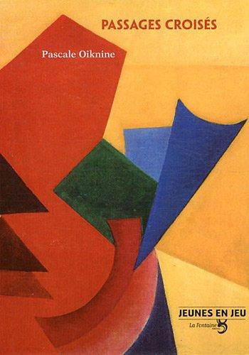 Passages croisés par Pascale Oiknine