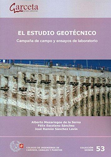 El estudio geotécnico. Campaña de campo y ensayos de laboratorio por Felix Escolano Sánchez