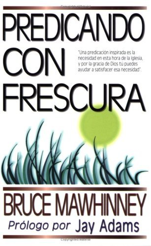Predicando con frescura por Bruce Mawhinney
