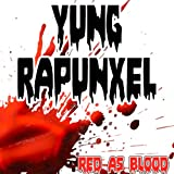 Yung Rapunxel (Red as Bloods Remake Version of Azealia Banks) [Explicit]