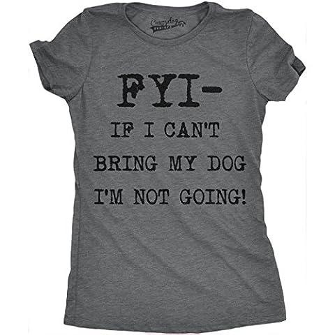 Crazy Dog TShirts - Womens FYI If I Cant Bring My Dog Funny Shirts for Dog Lovers Novelty Cool T shirt (Dark Grey) -XXL - Femme
