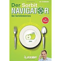 LAXIBA - Der Sorbitnavigator: Bei Sorbitintoleranz (Die Ernährungsnavigatorbücher / Bei Intoleranz, Reizdarmsyndrom und Unverträglichkeit)