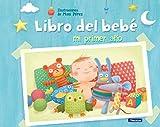 Mi primer año. Libro del bebé (Libros Del Bebe (beascoa))