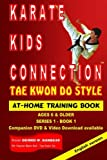 Karate Kids Connection-tae Kwon Do Style: Volume 1