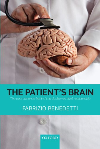 The Patient's Brain: The neuroscience behind the doctor-patient relationship por Fabrizio Benedetti