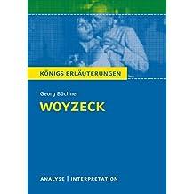 Woyzeck. Königs Erläuterungen: Textanalyse und Interpretation mit ausführlicher Inhaltsangabe und Abituraufgaben mit Lösungen (German Edition)
