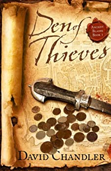 Den of Thieves (Ancient Blades Trilogy, Book 1) by [Chandler, David]
