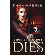 Lord Scoundrel Dies - A Regency Murder Mystery (English Edition)