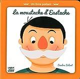 La moustache d'Eustache