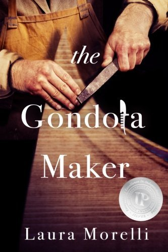 The Gondola Maker by Laura Morelli (3-Mar-2014) Paperback