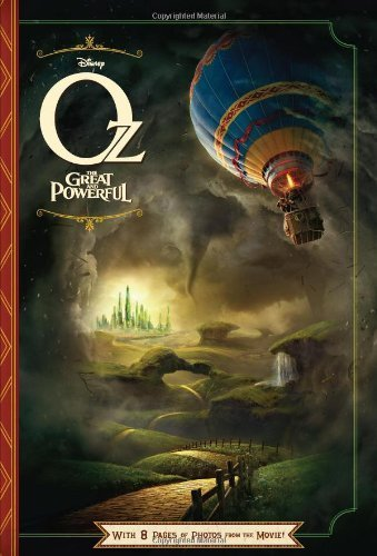 Oz The Great and Powerful: With 8 Pages of Photos From The Movie! (Junior Novelization) by Disney Book Group, Rudnick, Elizabeth (2013) Paperback