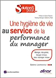 Image de Une hygiène de vie au service de la performance du manager : Manger, récupérer, bouger mieux, pour manager mieux