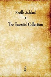 Neville Goddard: The Essential Collection