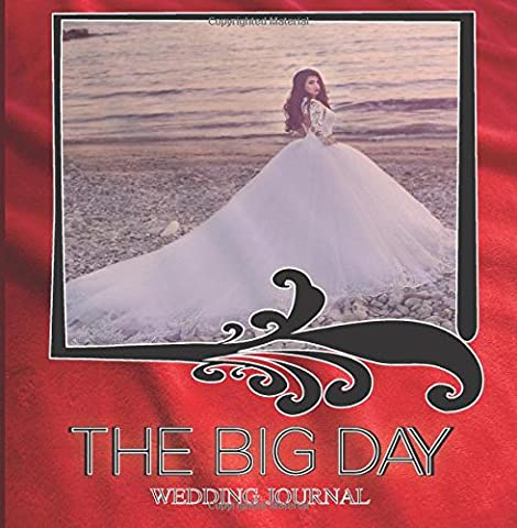 The Big Day Wedding Journal: Wedding Journal for Bride & Groom (Bridal Journal) (Bride Notebook) (Bride To Be) 6