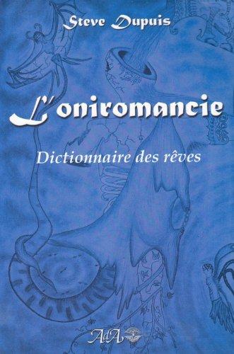 L'oniromancie : Dictionnaire des Rêves par Steve Dupuis
